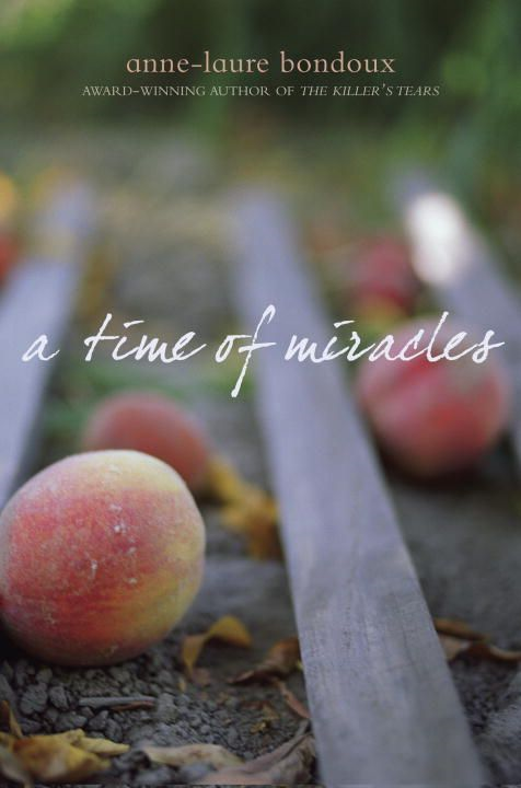 A Time of Miracles By: Anne-Laure Bondoux