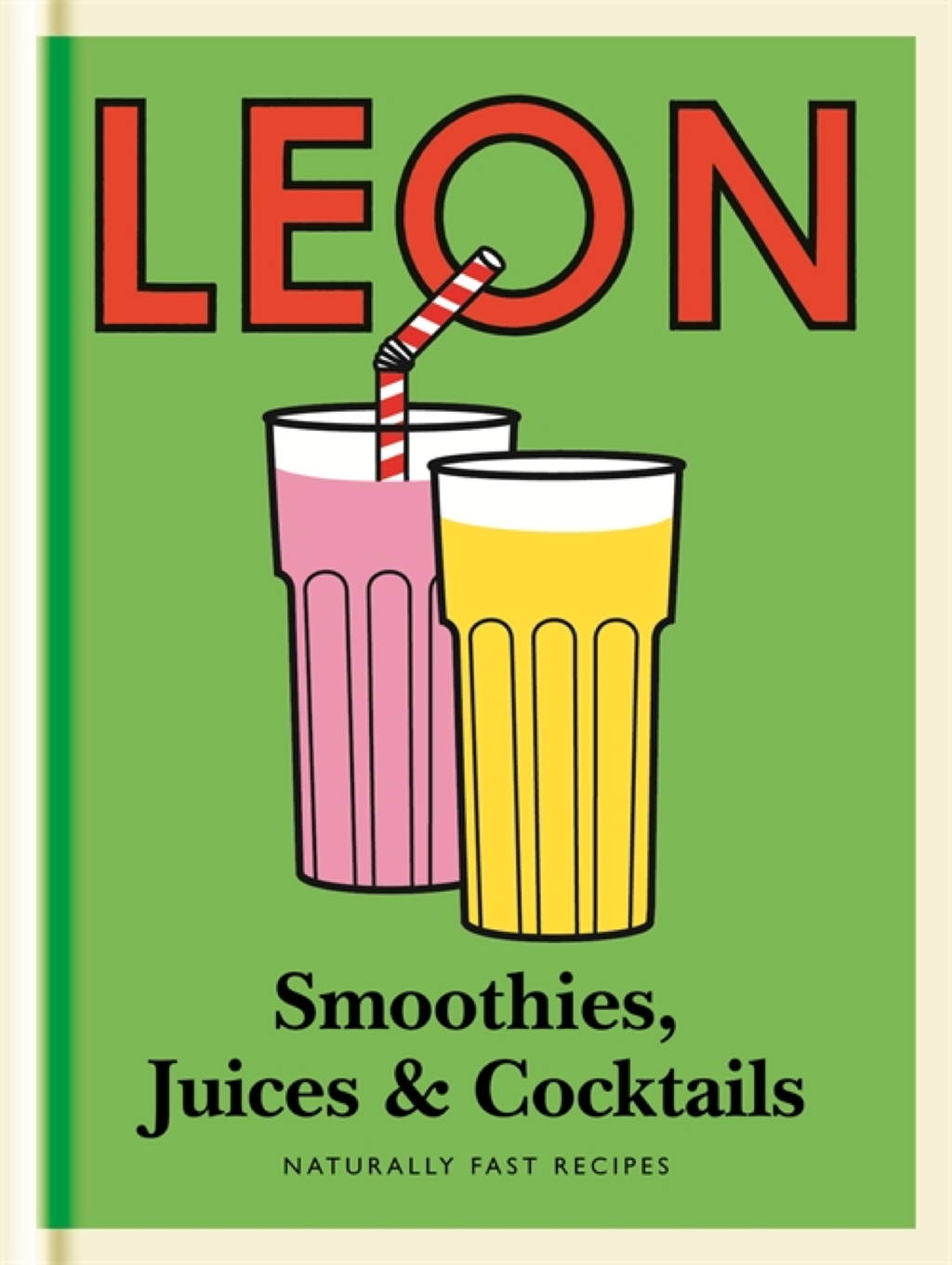 Leon Smoothies,  Juices & Cocktails (Little Leons) Quick and simple ideas for healthy eating and drinking