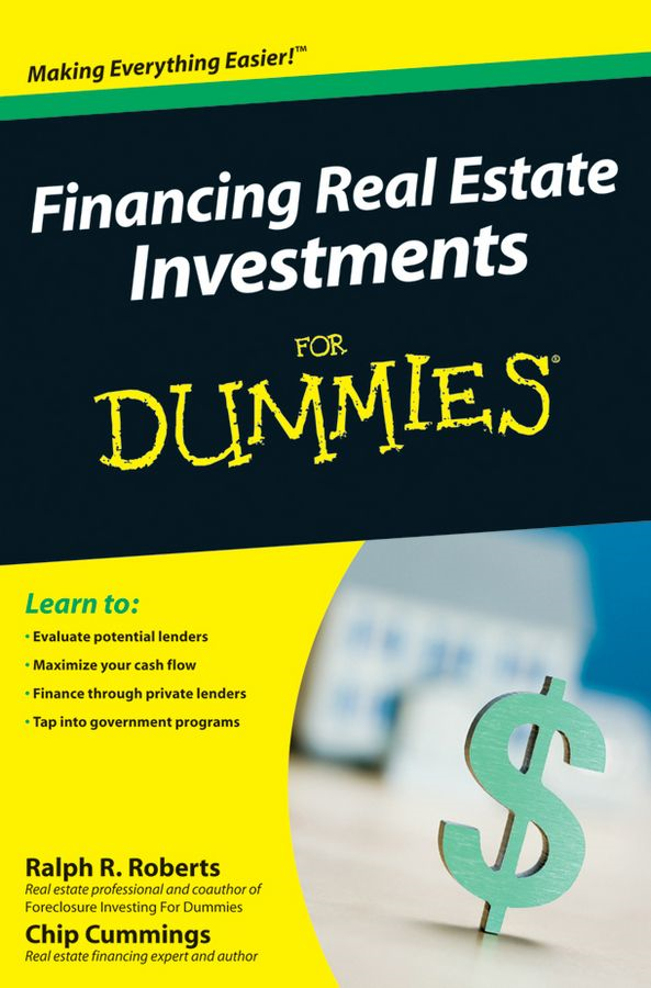 Financing Real Estate Investments For Dummies By: Chip Cummings,Joe Kraynak,Ralph R. Roberts