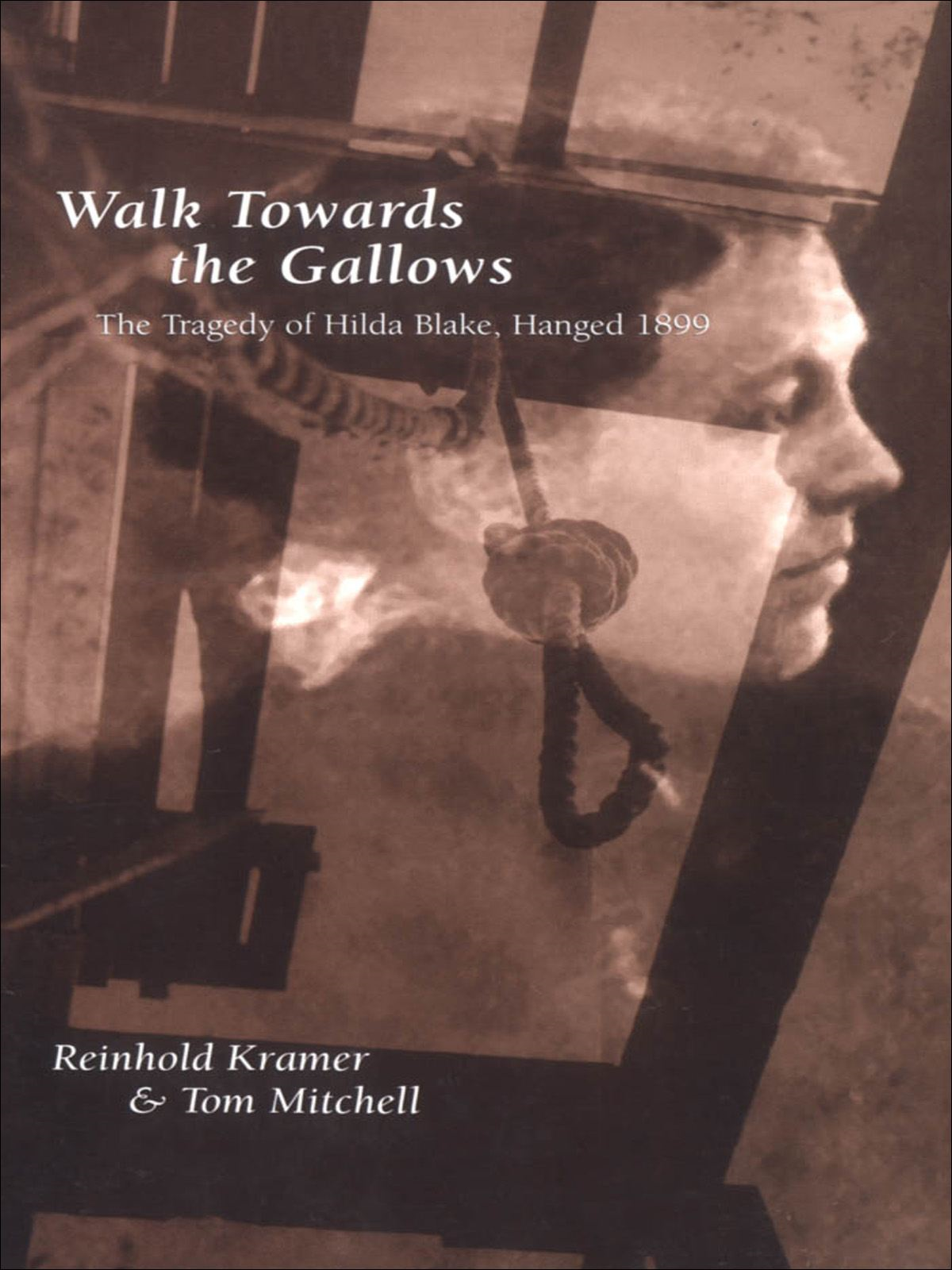 Walk Towards the Gallows By: Reinhold Kramer,Tom Mitchell