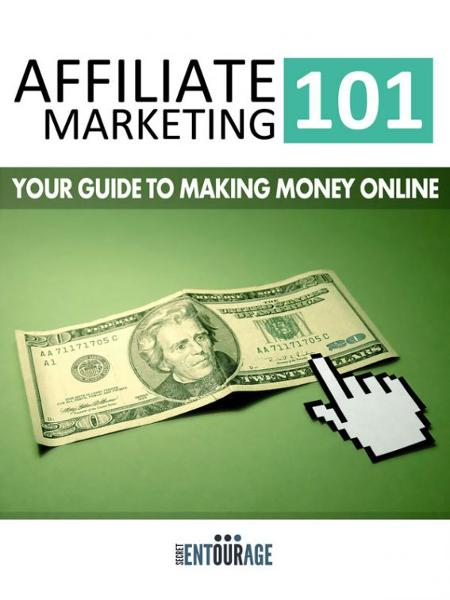 Affiliate Marketing 101: Your Guide To Making Money Online
