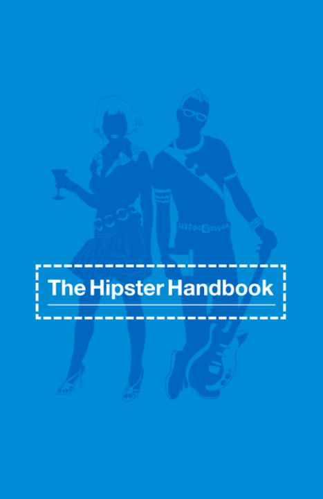 The Hipster Handbook By: Robert Lanham