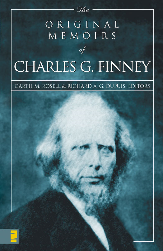 The Original Memoirs of Charles G. Finney By: