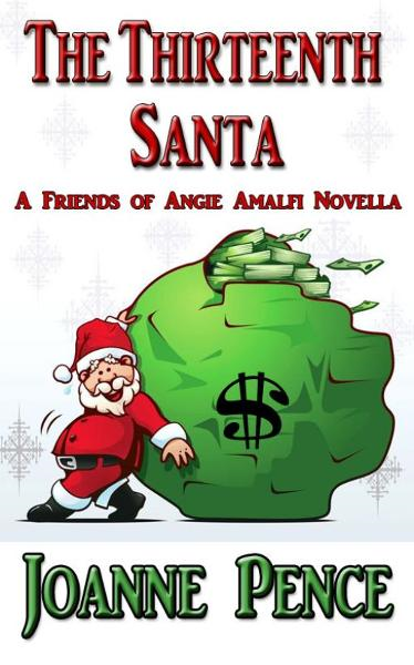 The Thirteenth Santa: A Novella By: Joanne Pence