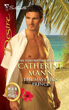The Maverick Prince By: Catherine Mann