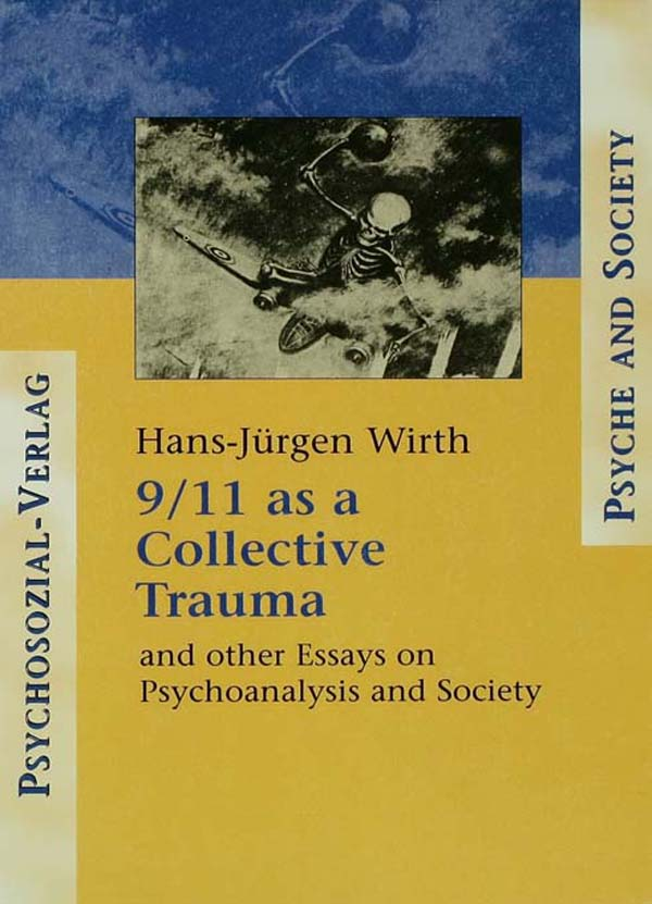 9/11 as a Collective Trauma And Other Essays on Psychoanalysis and Society