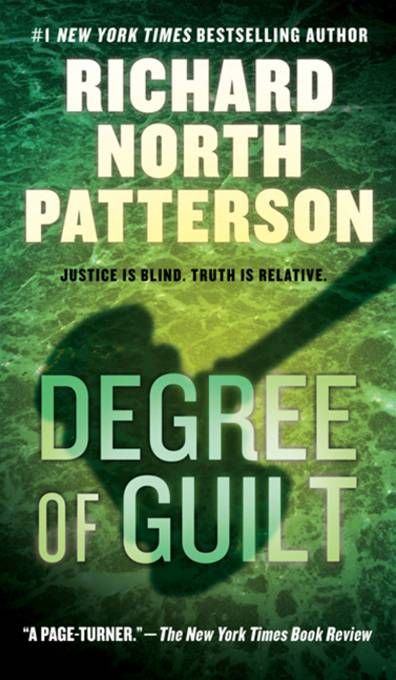 Degree of Guilt By: Richard North Patterson