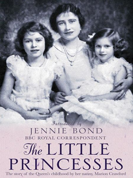 The Little Princesses The Story Of The Queen's Childhood By Her Nanny Crawfie