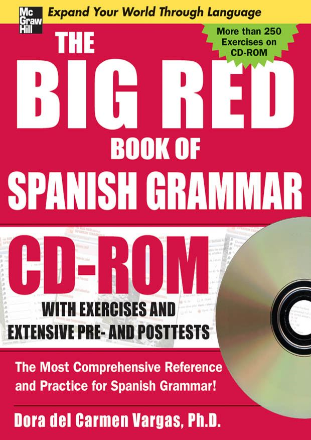 The Big Red Book of Spanish Grammar w/CD-ROM By: Dora del Carmen Vargas