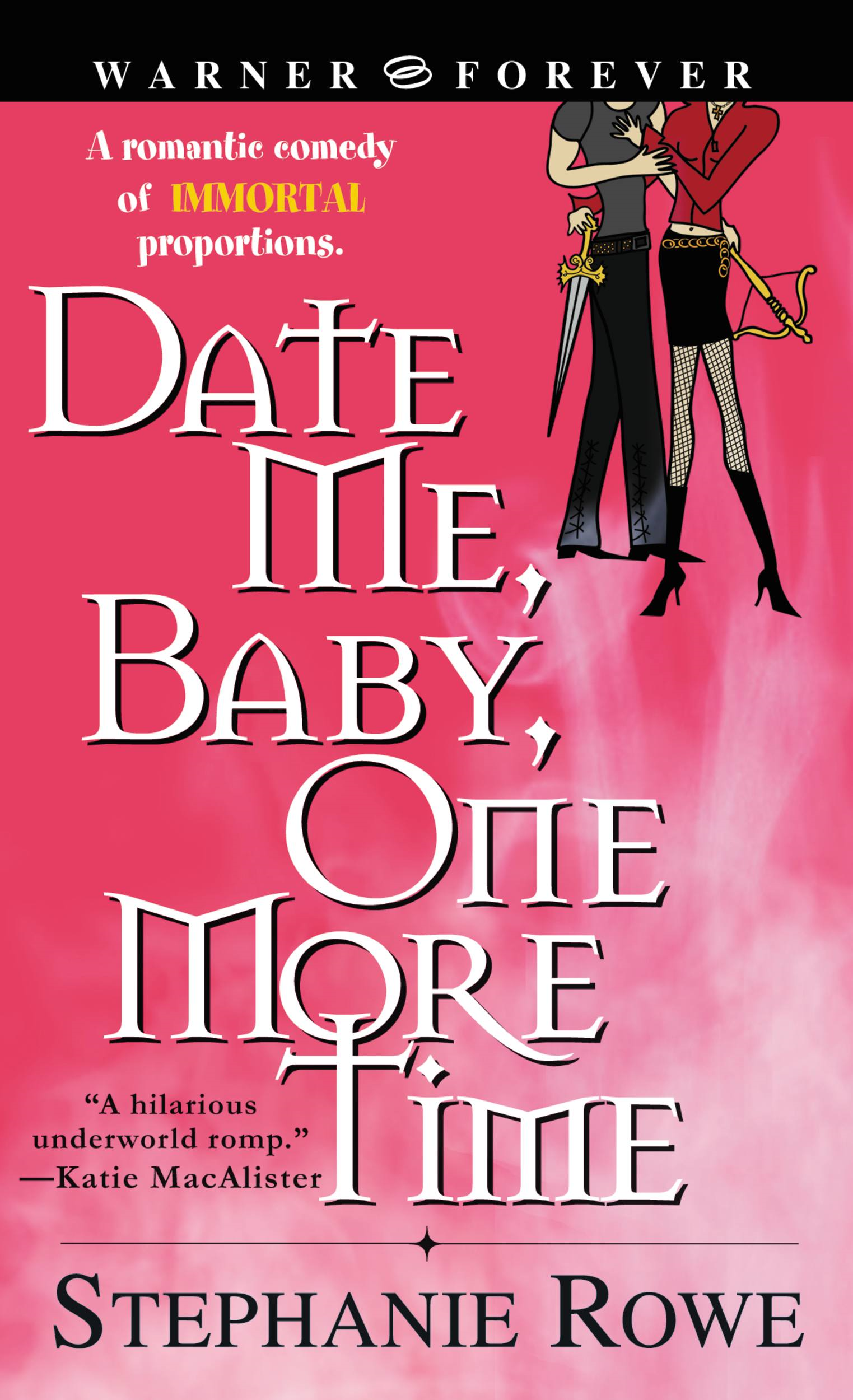 Date Me, Baby, One More Time By: Stephanie Rowe