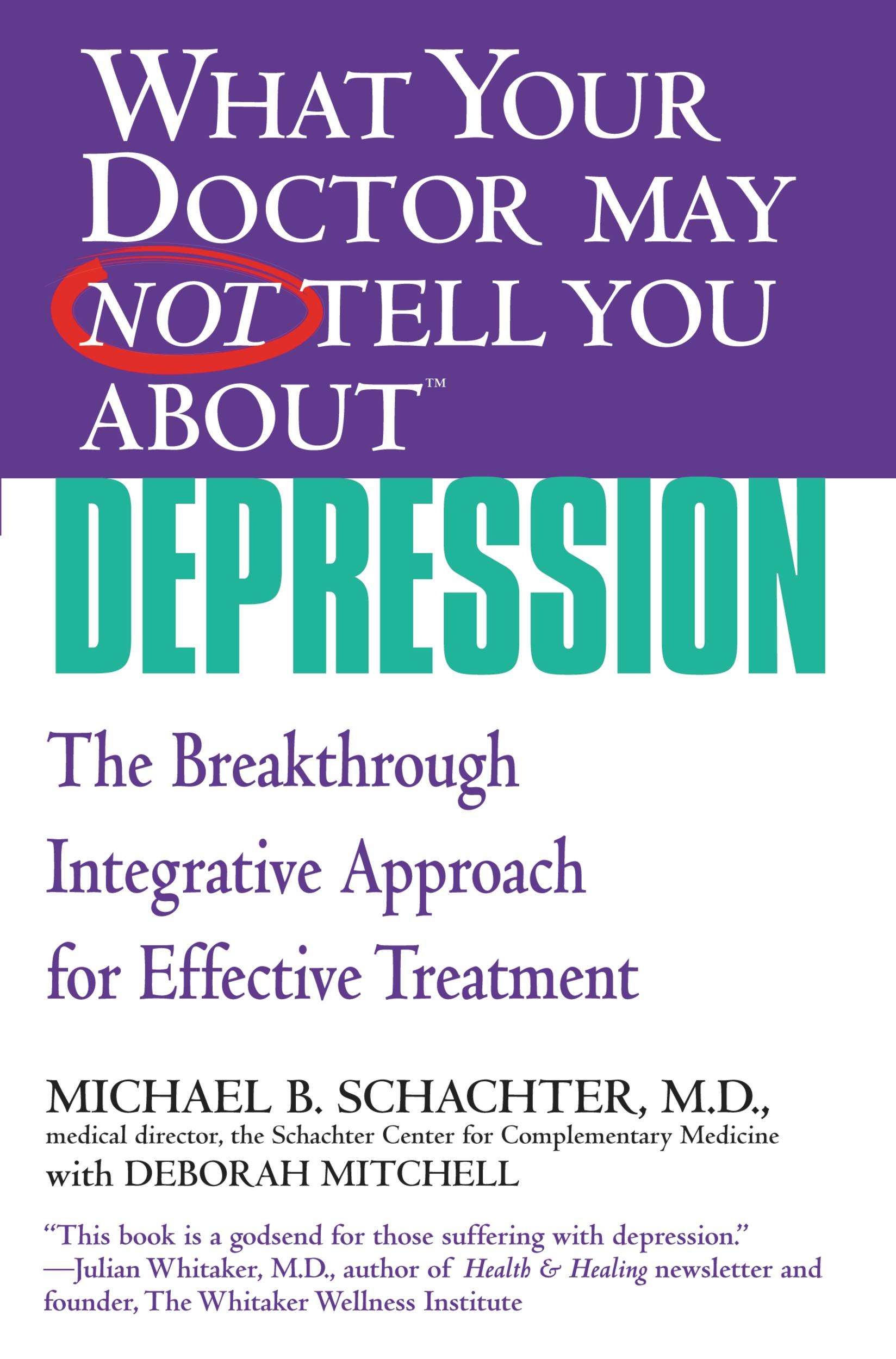 What Your Doctor May Not Tell You About(TM) Depression