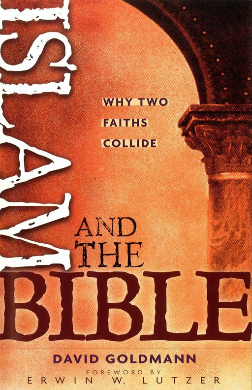 Islam and the Bible By: David Goldmann