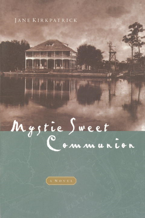 Mystic Sweet Communion By: Jane Kirkpatrick