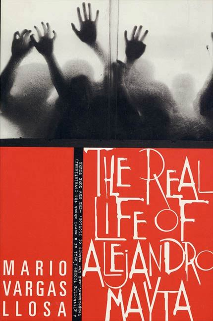 The Real Life of Alejandro Mayta By: Mario Vargas Llosa