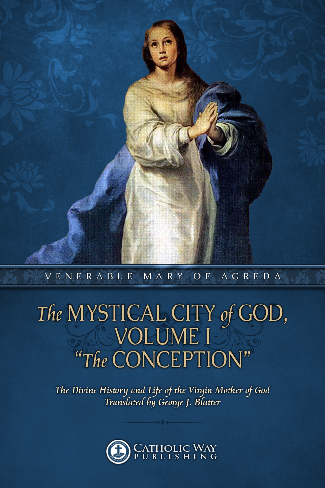 "The Mystical City of God, Volume I ""The Conception"""