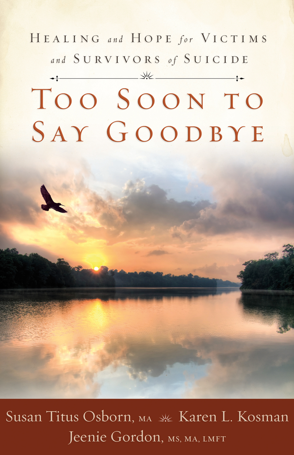Too Soon to Say Goodbye By: Susan Titus Osborn