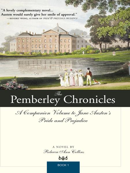 Pemberley Chronicles: A Companion Volume to Jane Austen's Pride and Prejudice: Book 1