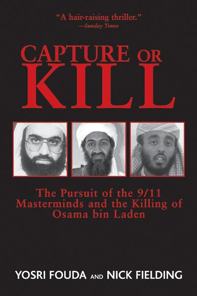 Capture or Kill: The Pursuit of the 9/11 Masterminds and the Killing of Osama bin Laden