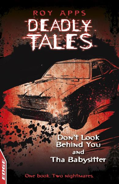 Dont Look Behind You and The Babysitter EDGE: Deadly Tales