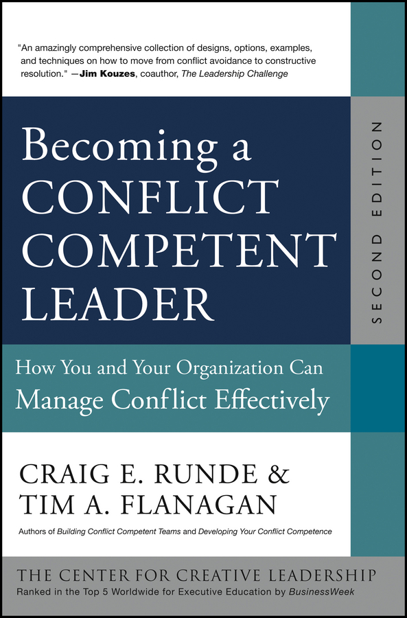 Becoming a Conflict Competent Leader By: Craig E. Runde,Tim A. Flanagan