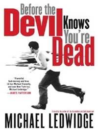Before the Devil Knows You're Dead By: Michael Ledwidge