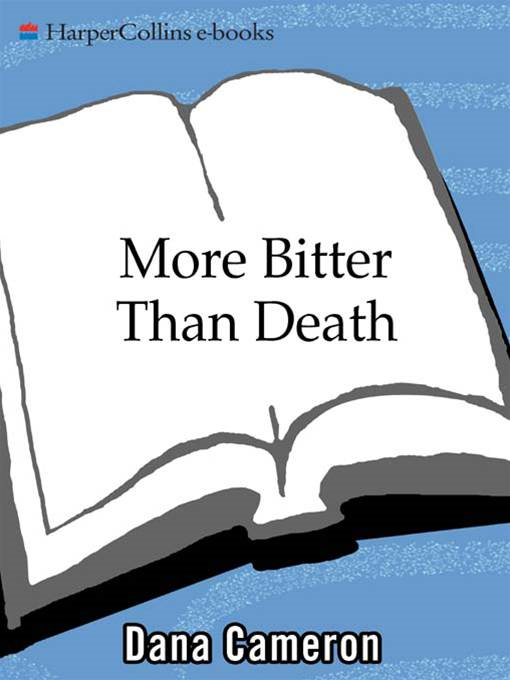 More Bitter Than Death By: Dana Cameron