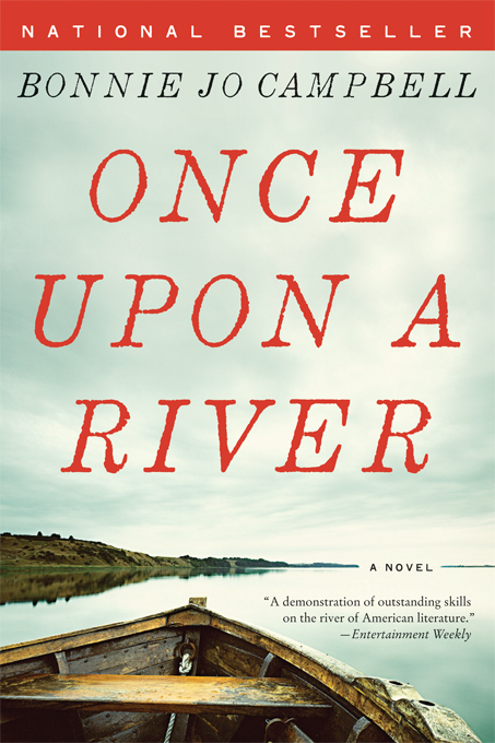 Once Upon a River: A Novel By: Bonnie Jo Campbell