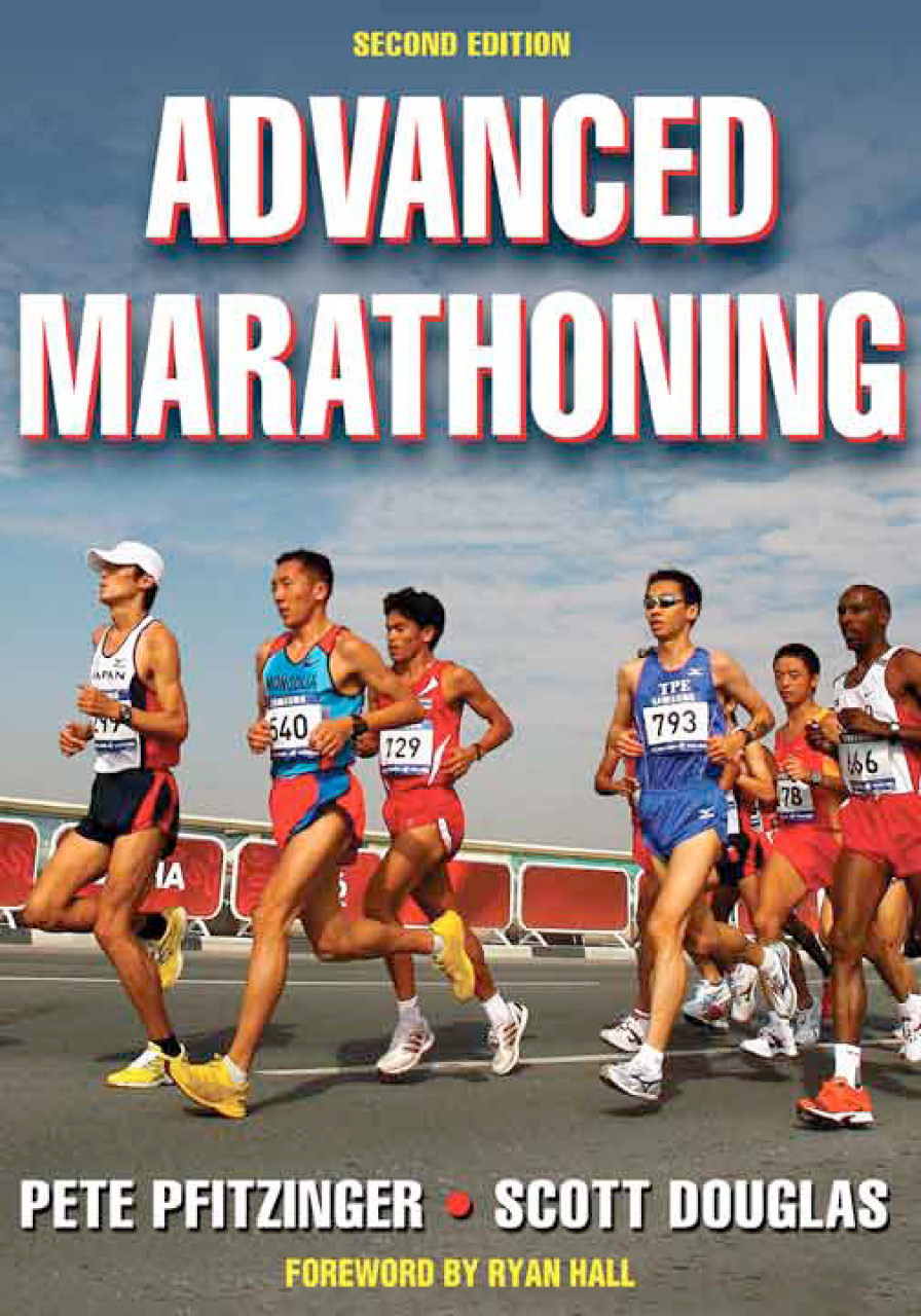 Advanced Marathoning By: Pete Pfitzinger, Scott Douglas