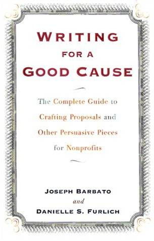 Writing For a Good Cause By: Danielle Furlich,Joseph Barbato