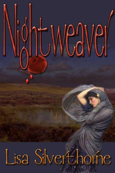 Nightweaver By: Lisa Silverthorne