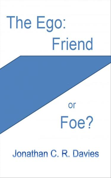 The Ego: Friend or Foe?