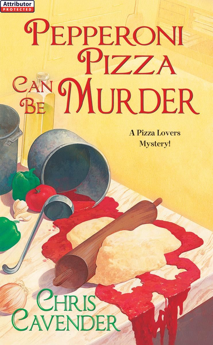 Pepperoni Pizza Can Be Murder By: Chris Cavender