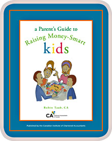 A Parents Guide to Raising Money-Smart Kids By: Robin Taub, CA