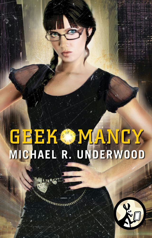 Geekomancy By: Michael R Underwood