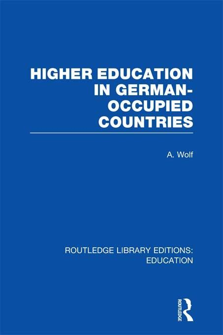 Higher Education in German Occupied Countries (RLE Edu A)