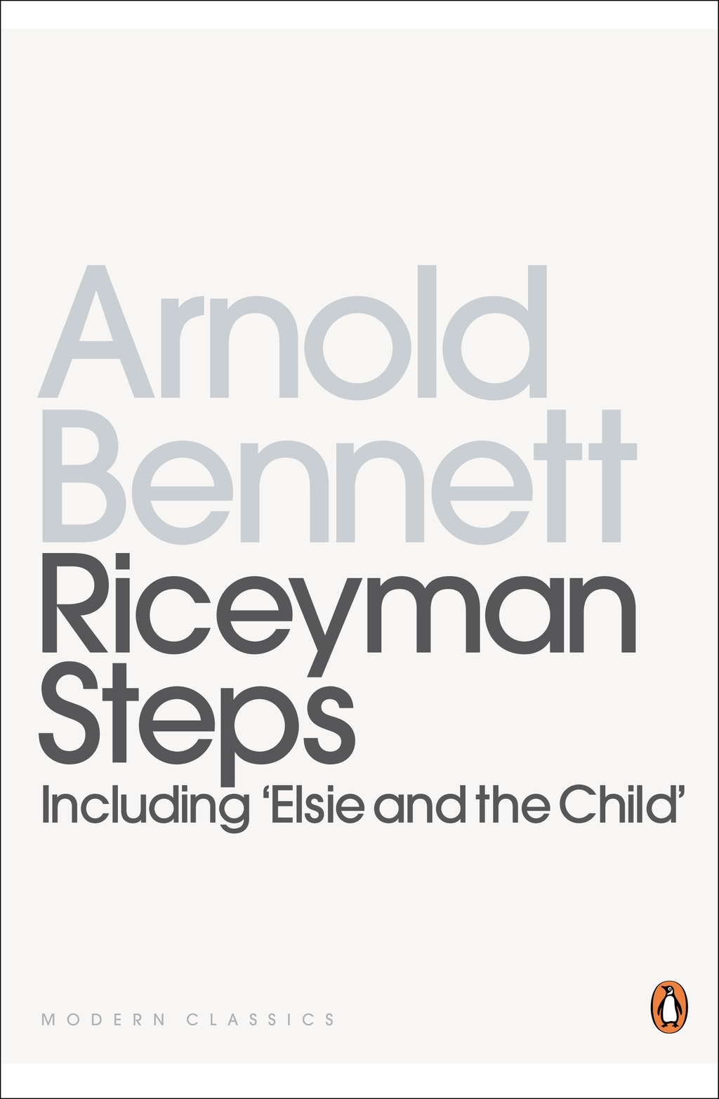 Riceyman Steps(Including 'Elsie And the Child') By: Arnold Bennett,Edward Mendelson