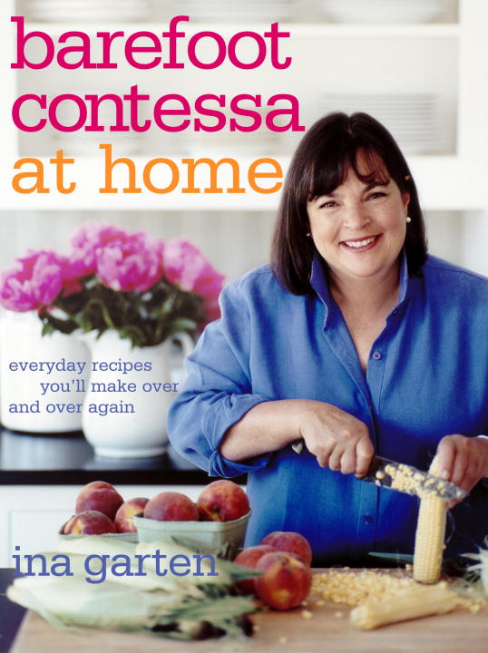 Barefoot Contessa at Home By: Ina Garten