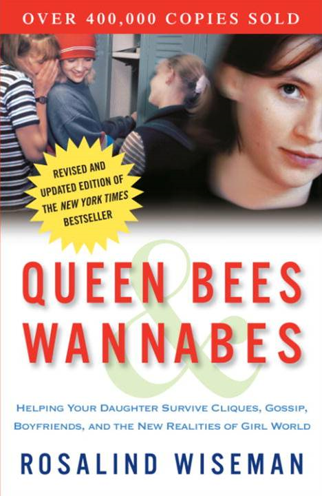 Queen Bees and Wannabes By: Rosalind Wiseman