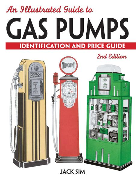 An Illustrated Guide To Gas Pumps: Identification And Price Guide