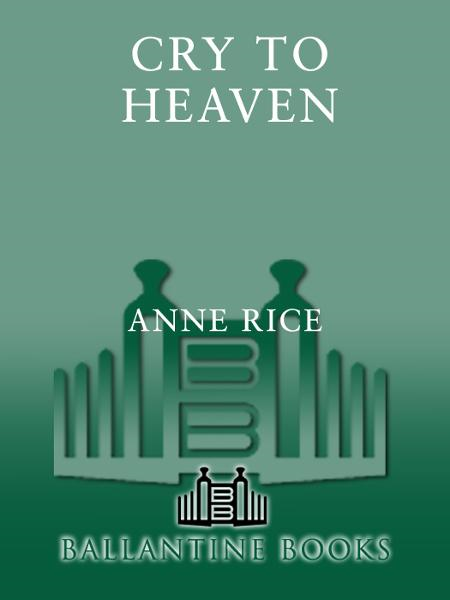 Cry to Heaven By: Anne Rice