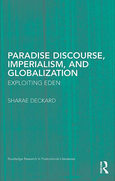Paradise Discourse,  Imperialism,  and Globalization Exploiting Eden