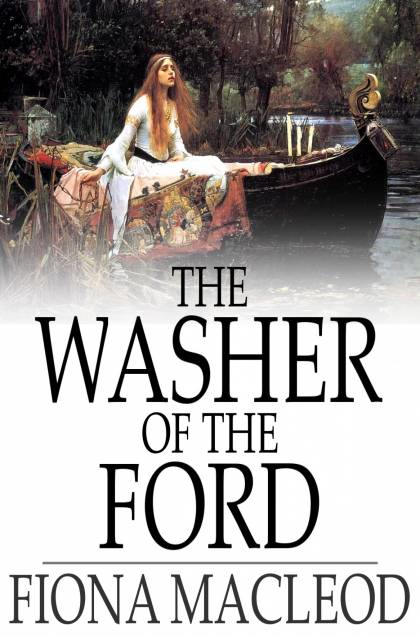 The Washer of the Ford Legendary Moralities and Barbaric Tales
