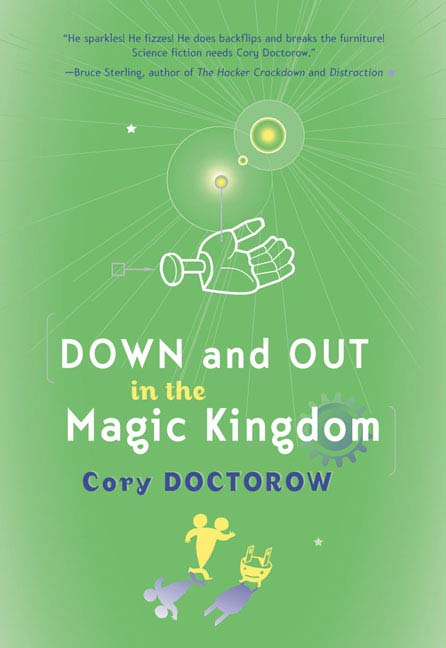 Down and Out in the Magic Kingdom By: Cory Doctorow