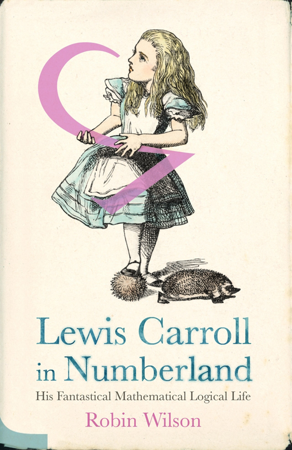 Lewis Carroll in Numberland His Fantastical Mathematical Logical Life