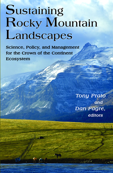 "Sustaining Rocky Mountain Landscapes ""Science,  Policy,  and Management for the Crown of the Continent Ecosystem"""