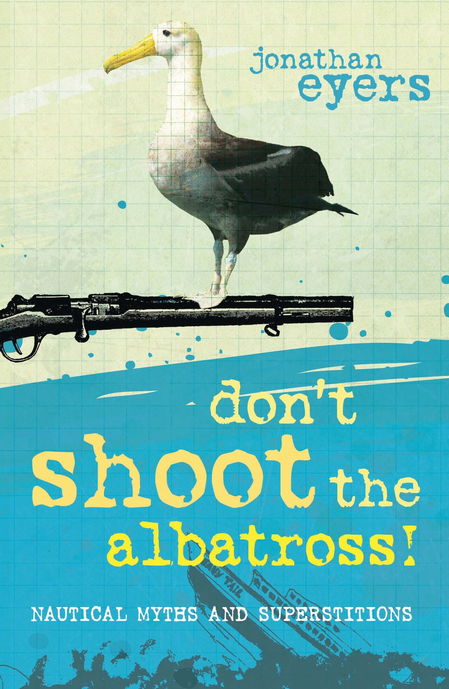 Don t Shoot the Albatross! Nautical Myths and Superstitions