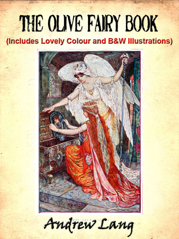 The Olive Fairy Book by Andrew Lang (Includes Lovely Colour and Black and White Illustrations)