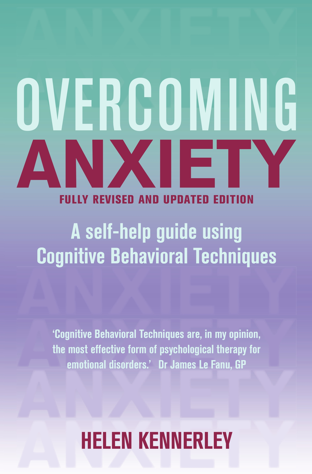 Overcoming Anxiety,  Fully Revised and Updated A Books on Prescription Title