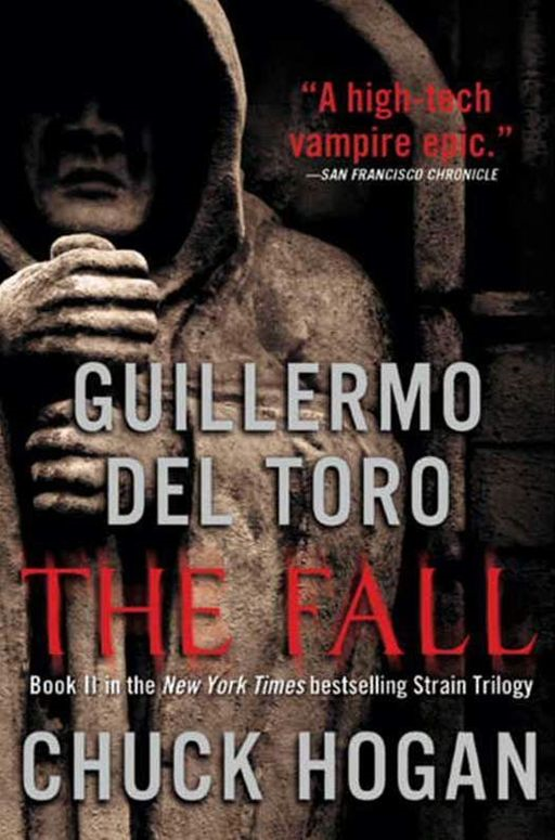The Fall: Book Two of the Strain Trilogy By: Chuck Hogan,Guillermo Del Toro