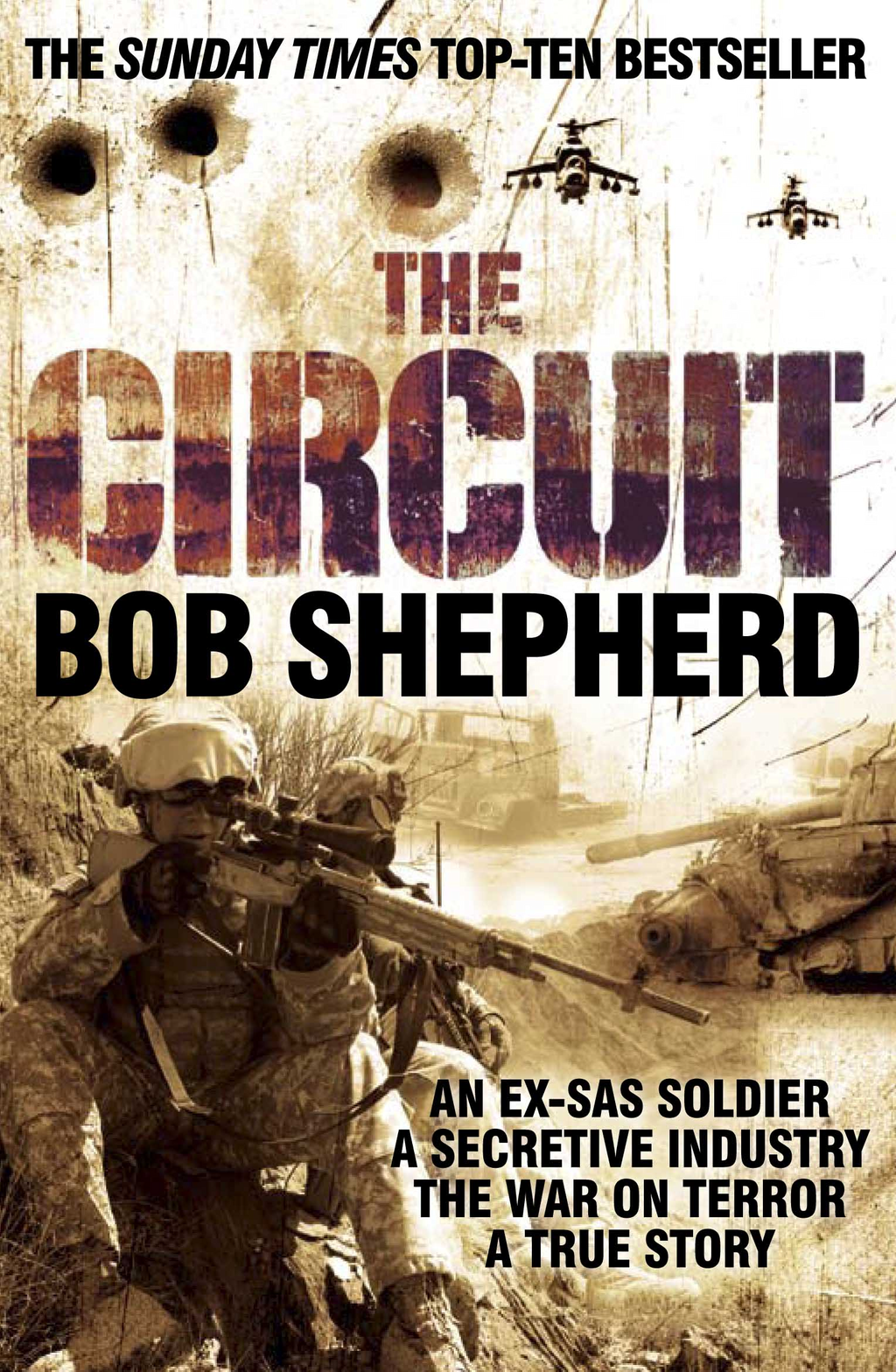 The Circuit AN EX-SAS SOLDIER / A SECRETIVE INDUSTRY / THE WAR ON TERROR / A TRUE STORY